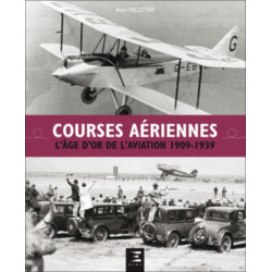 COURSES AÉRIENNES L'AGE D'OR DE L'AVIATION 1909-1939 Librairie Automobile SPE 9791028301286