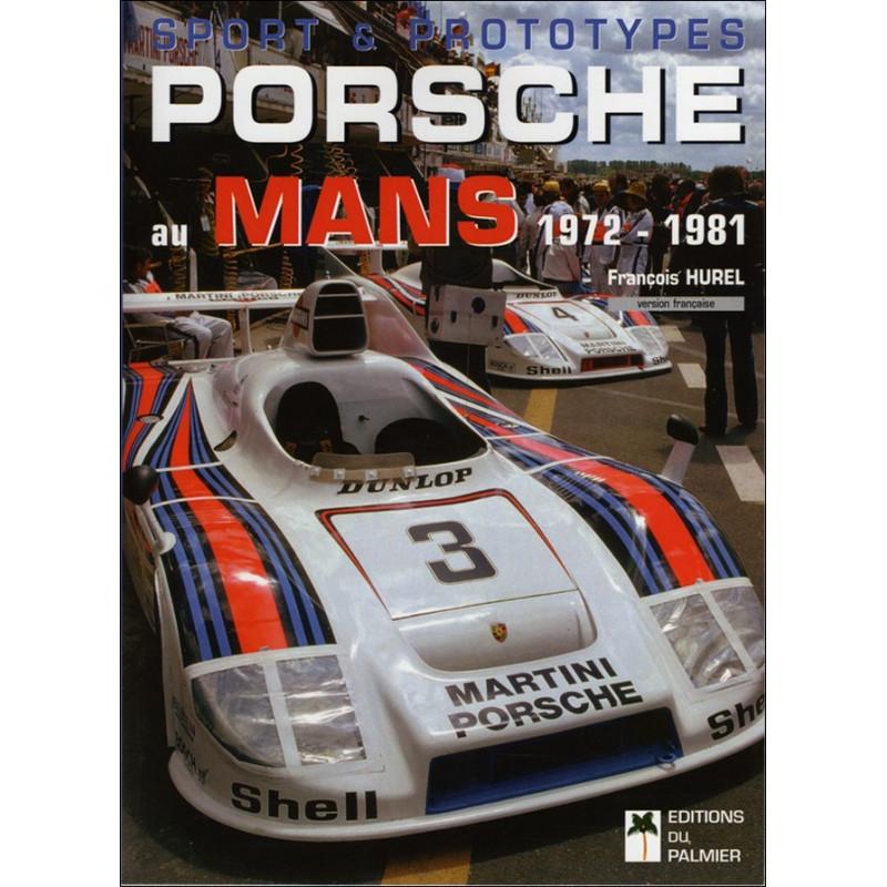 PORSCHE AU MANS de 1972 à 1981 SPORT ET PROTOTYPES (Tome2) Librairie Automobile SPE 9782914920582