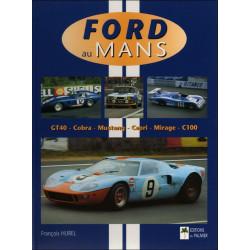FORD AU MANS GT40 / COBRA / MUSTANG / CAPRI MIRAGE / C100 Librairie Automobile SPE 9782914920216