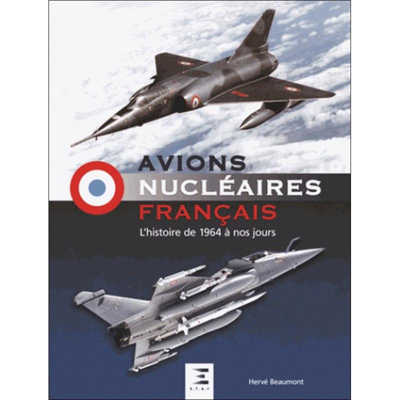 AVIONS NUCLÉAIRES FRANÇAIS DE 1964 à NOS JOURS Librairie Automobile SPE 9791028301354
