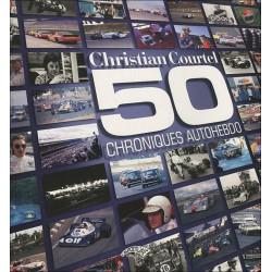 50 CHRONIQUES AUTOHEBDO - CHRISTIAN COURTEL Librairie Automobile SPE 9782910434175