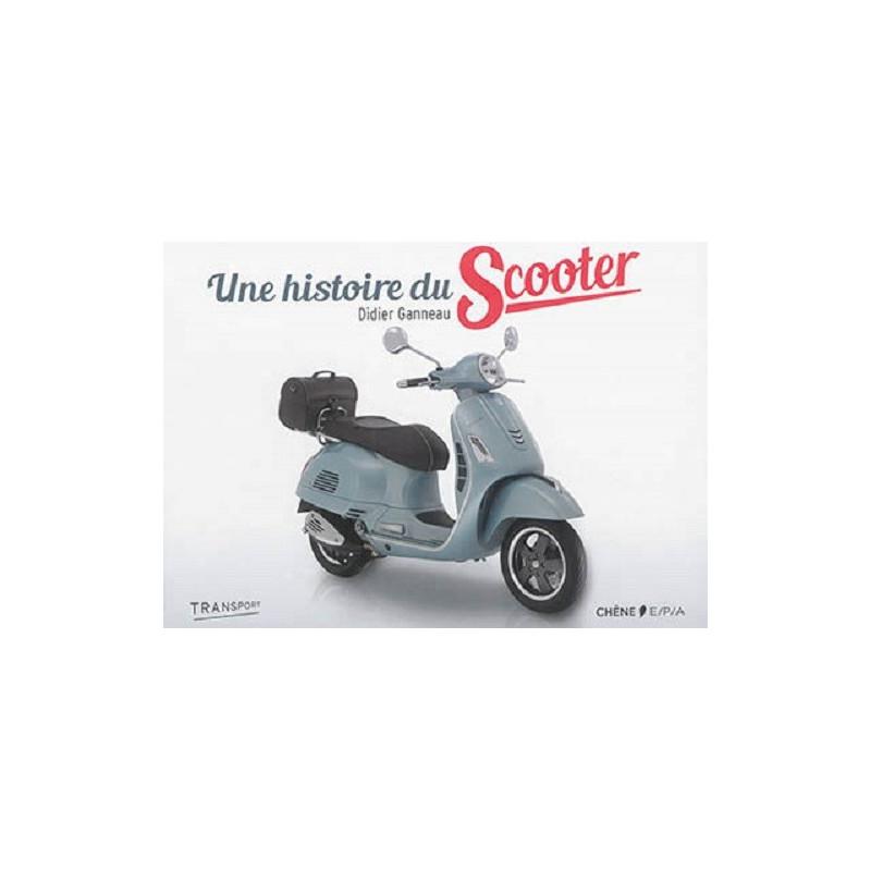 UNE HISTOIRE DU SCOOTER Librairie Automobile SPE 9782851208644
