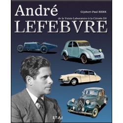 ANDRÉ LEFEVRE, de la Voisin Laboratoire à la Citroën DS / Gijsbert-Paul BERK / Edition ETAI-9782726894934