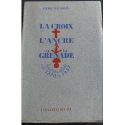 LA CROIX , L'ANCRE ET LA GRENADE - HISTOIRES DE SOLDATS Librairie Automobile SPE LA CROIX