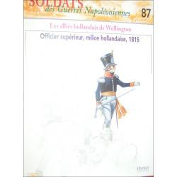 LES ALLIES HOLLANDAIS DE WELLINGTON - FASCICULE SOLDATS N°87 Librairie Automobile SPE SOLDAT87