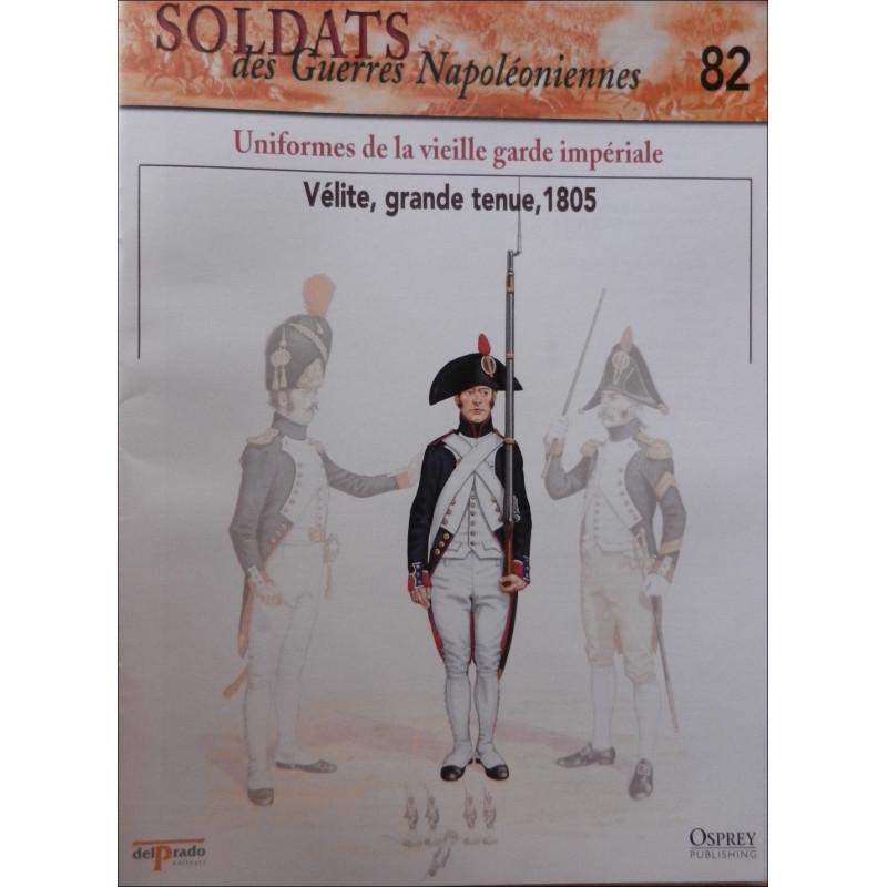 UNIFORMES DE LA VIEILLE GARDE IMPERIALE - FASCICULE SOLDATS N°82 Librairie Automobile SPE SOLDAT82