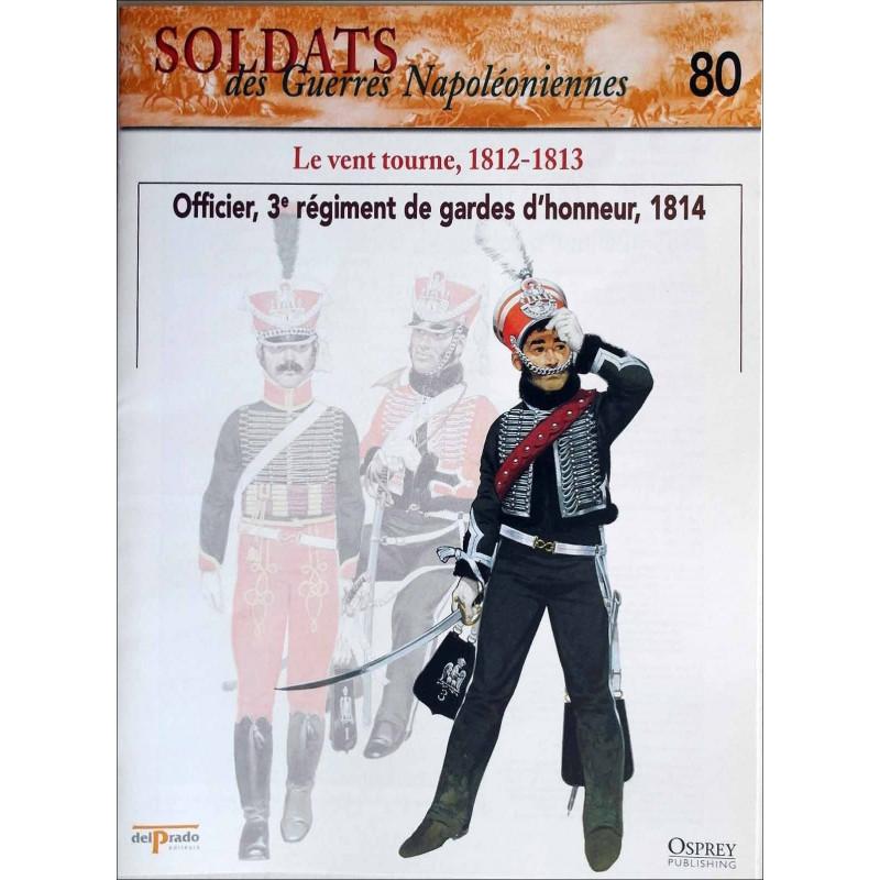 LE VENT TOURNE, 1812-1813 - FASCICULE SOLDATS N°80 Librairie Automobile SPE SOLDAT80