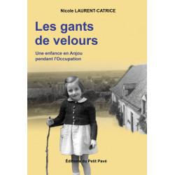 LES GANTS DE VELOURS Une enfance en Anjou pendant l'occupation Librairie Automobile SPE 9782847122497