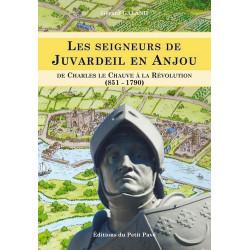 LES SEIGNEURS DE JUVARDEIL EN ANJOUR ( 851 - 1790 ) Librairie Automobile SPE 9782847124903