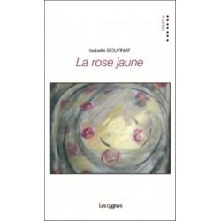 LA ROSE JAUNE de Isabelle Bournat Librairie Automobile SPE 9782369442080