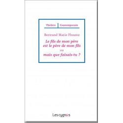 LE FILS DE MON PERE ET LE PERE DE MON FILS de Bertrand Marie Flourez Librairie Automobile SPE 9782369442202