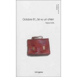 OCTOBRE 61, J'AI VU UN CHIEN de Patrick KARL Librairie Automobile SPE 9782369442035