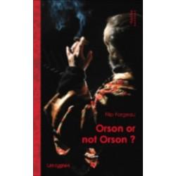 ORSON OR NOT ORSON de Filip FORGEAU Librairie Automobile SPE 9782915459272