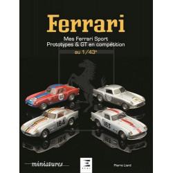 FERRARI AU 1/43 E, SPORT, PROTOTYPES ET GT Librairie Automobile SPE 9791028301637