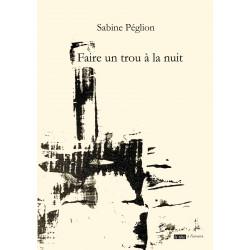 Faire un trou à la nuit de PEGLION SABINE Edition La tête à l'envers Librairie Automobile SPE 9791092858150