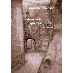Il m'a demandé quelque chose De Patrick LEDIVENAH Edition La tête à l'envers Librairie Automobile SPE 9791092858136
