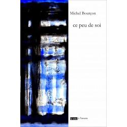 Ce peu de soi de Michel BOURCON Edition La tête à l'envers Librairie Automobile SPE 9791092858112