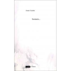 Instants... De ANNIE GUERIN Edition La tête à l'envers Librairie Automobile SPE 9791092858051