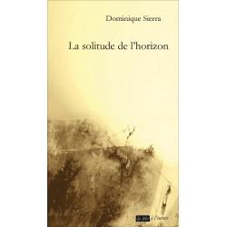 La solitude de l'horizon De Dominique SIERRA Edition La tête à l'envers 9791092858044