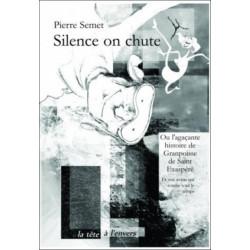 Silence on chute De Pierre SEMET Edition La tête à l'envers 9782954217826