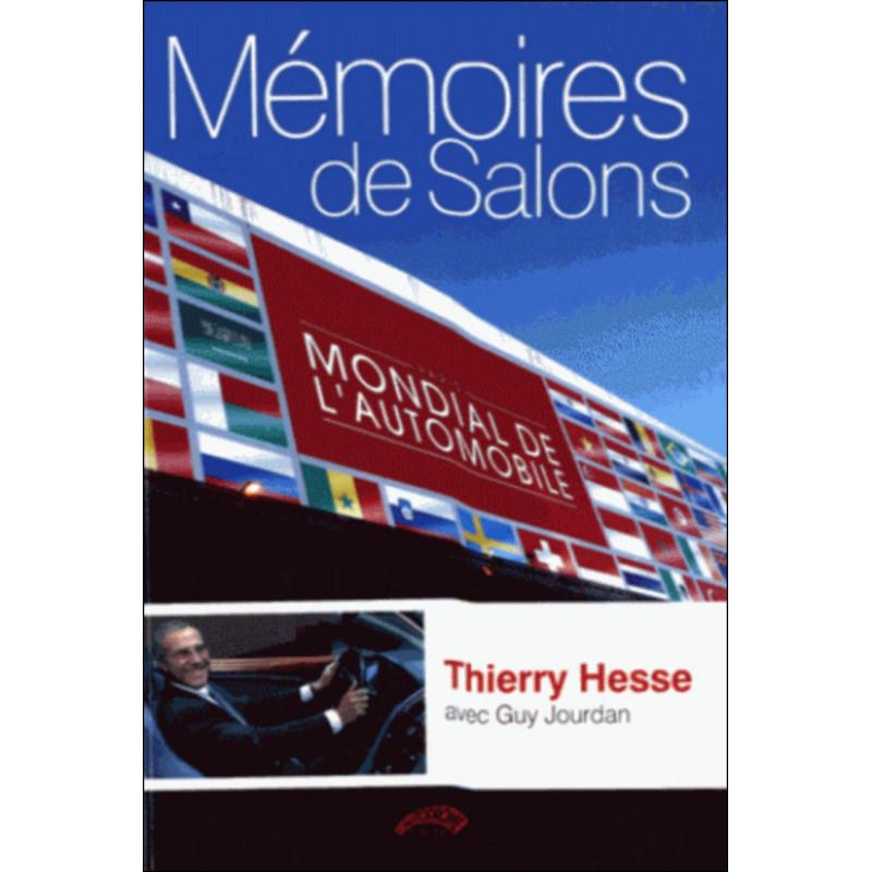 MEMOIRES DE SALONS de THIERRY HESSE Librairie Automobile SPE 9782910434564