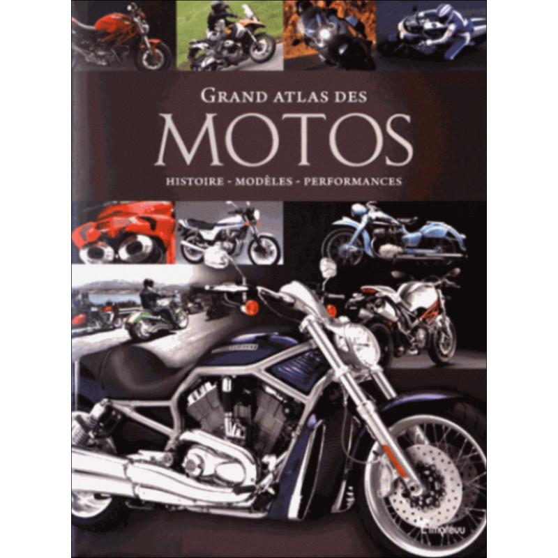 grand atlas des motos histoire modeles performances. Black Bedroom Furniture Sets. Home Design Ideas