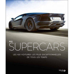 Evo SUPERCARS - Les 100 voitures les plus exceptionnelles de tous les temps