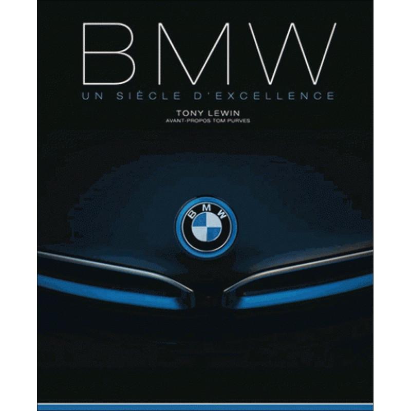 BMW UN SCIECLE D'EXCELENCE Librairie Automobile SPE 9782344016756