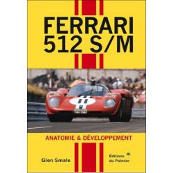 FERRARI 512 S/M - ANATOMIE & DÉVELOPPEMENT Librairie Automobile SPE 9782360591015