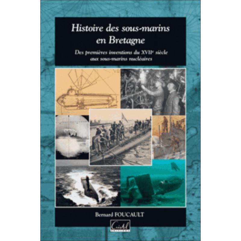 HISTOIRE DES SOUS-MARINS EN BRETAGNE Librairie Automobile SPE 9782844211194
