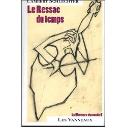 LE RESSAC DU TEMPS / LAMBERT SCHLECHTER / EDITIONS ES VANNEAUX Librairie Automobile SPE 9782371291003