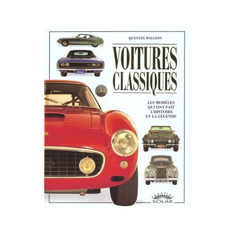 VOITURES CLASSIQUES les modéles qui ont fait l'histoire et la légende Librairie Automobile SPE 9782263023460