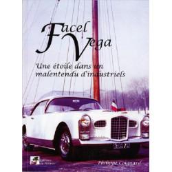 FACEL VEGA UNE ETOILE DANS UN MALENTENDU D'INDUSTRIELS Librairie Automobile SPE facel vega