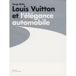 LOUIS VUITTON ET L'ELEGANCE AUTOMOBILE Librairie Automobile SPE LOUIS VUITTON
