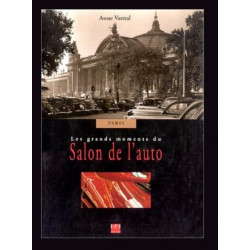 LES GRANDS MOMENTS DU SALON DE L'AUTO PARIS / EPA Librairie Automobile SPE 9782851205155