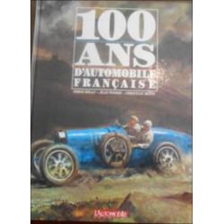 100 ANS D'AUTOMOBILE FRANCAISE Librairie Automobile SPE 9782731500226