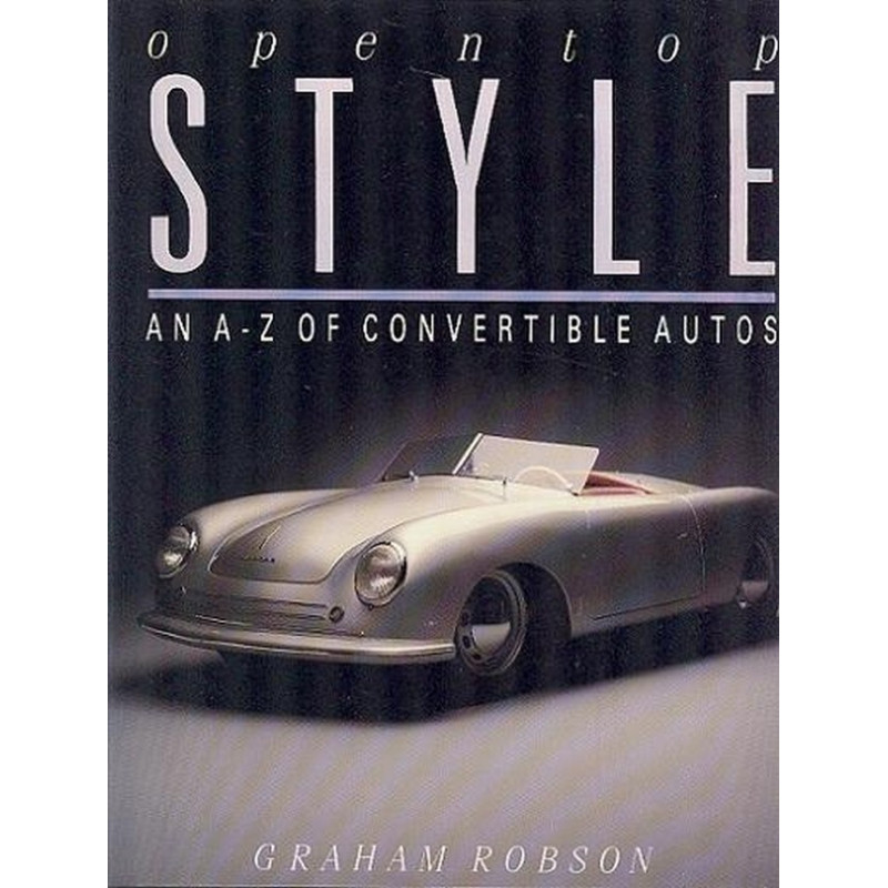 Open TOP Style A TO Z OF Convertible Cars Librairie Automobile SPE 9781855010826