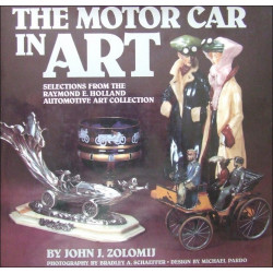 THE MOTOR CAR IN ART, Selections from the Raymond E. Holland Automotive Art Collection Librairie Automobile SPE 9780854298846