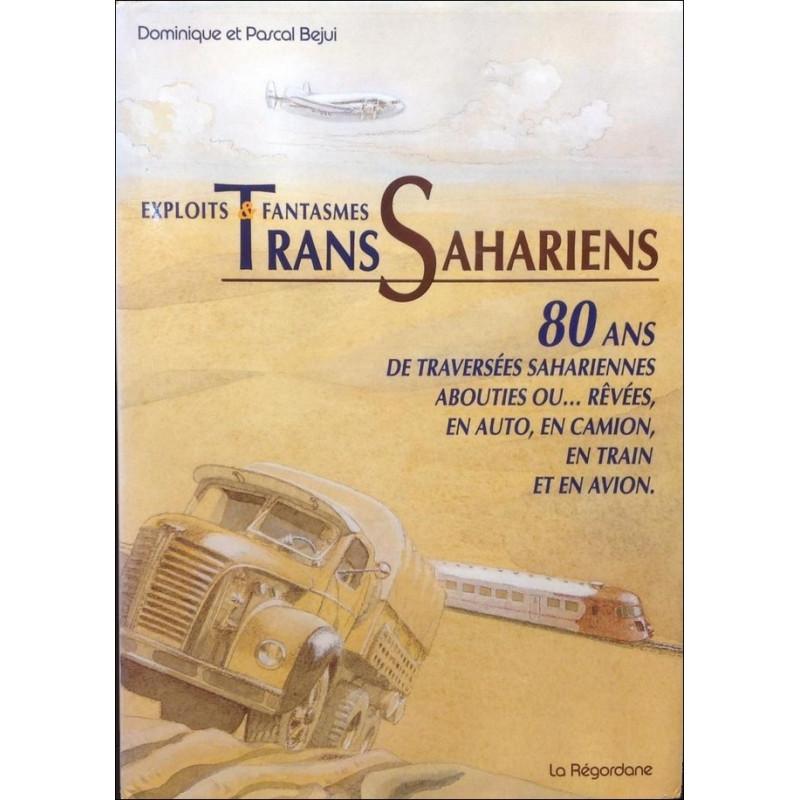 Exploits et fantasmes Trans Sahariens 80 ans de traversées sahariennes Librairie Automobile SPE 9782906984196