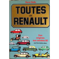 TOUTES LES RENAULT DES ORIGINES A NOS JOURS - BELLU Librairie Automobile SPE 9782859220235