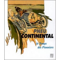 PNEU CONTINENTAL, LE TEMPS DES PIONNIERS Librairie Automobile SPE 9782850562525