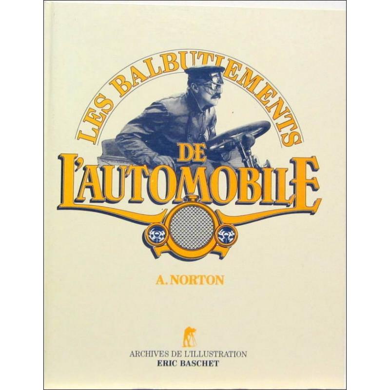 LES BALBUTIEMENTS DE L'AUTOMOBILE DE 1985-1905 Librairie Automobile SPE 9782863090176