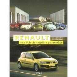 RENAULT, UN SIÈCLE DE CRÉATION AUTOMOBILE / Edition ETAI-9782726893425