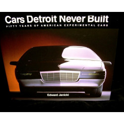 CARS DETROIT NEVER BUILT, FIFTY YEARS OF AMERICAN EXPERIMENTAL CARS