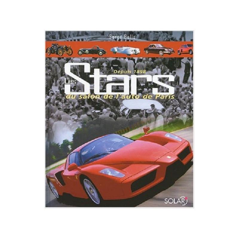 LES STARS DU SALON DE L'AUTO DE PARIS DEPUIS 1898 - LIVRE D'OCCASION Librairie Automobile SPE 9782263037450
