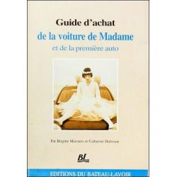 GUIDE D'ACHAT DE LA VOITURE DE MADAME ET DE LA PREMIÈRE AUTO Librairie Automobile SPE 9782911922008