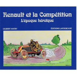 RENAULT ET LA COMPÉTITION , L'ÉPOPÉE HEROÏQUE Librairie Automobile SPE 9782902667048