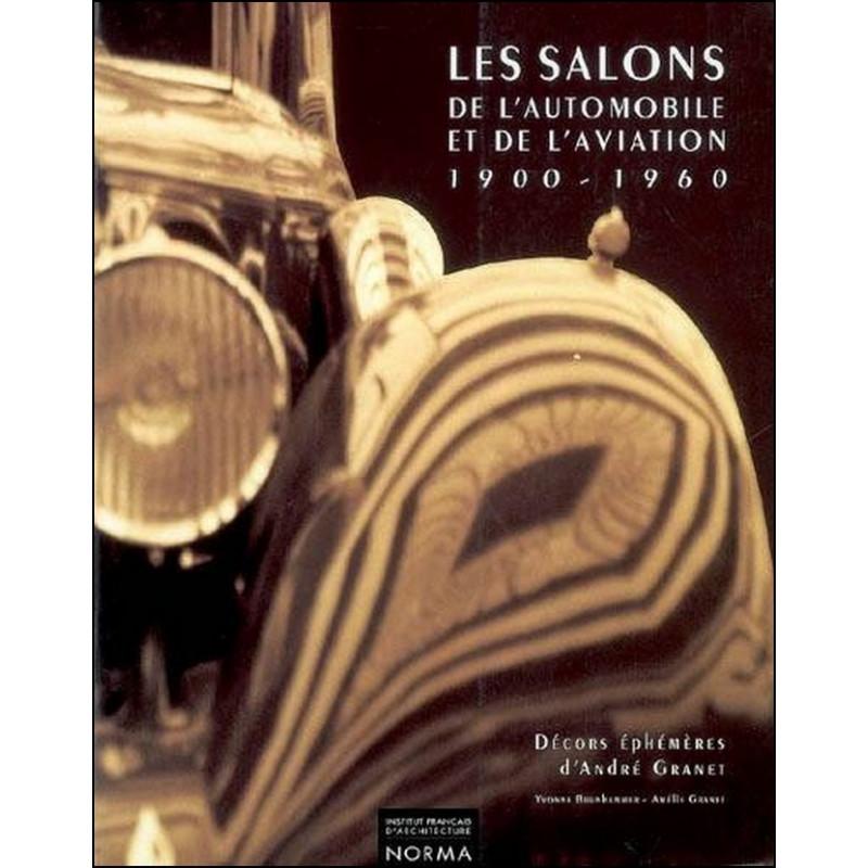 LES SALONS DE L'AUTOMOBILE ET DE L'AVIATION 1900-1960 Librairie Automobile SPE 9782909283098