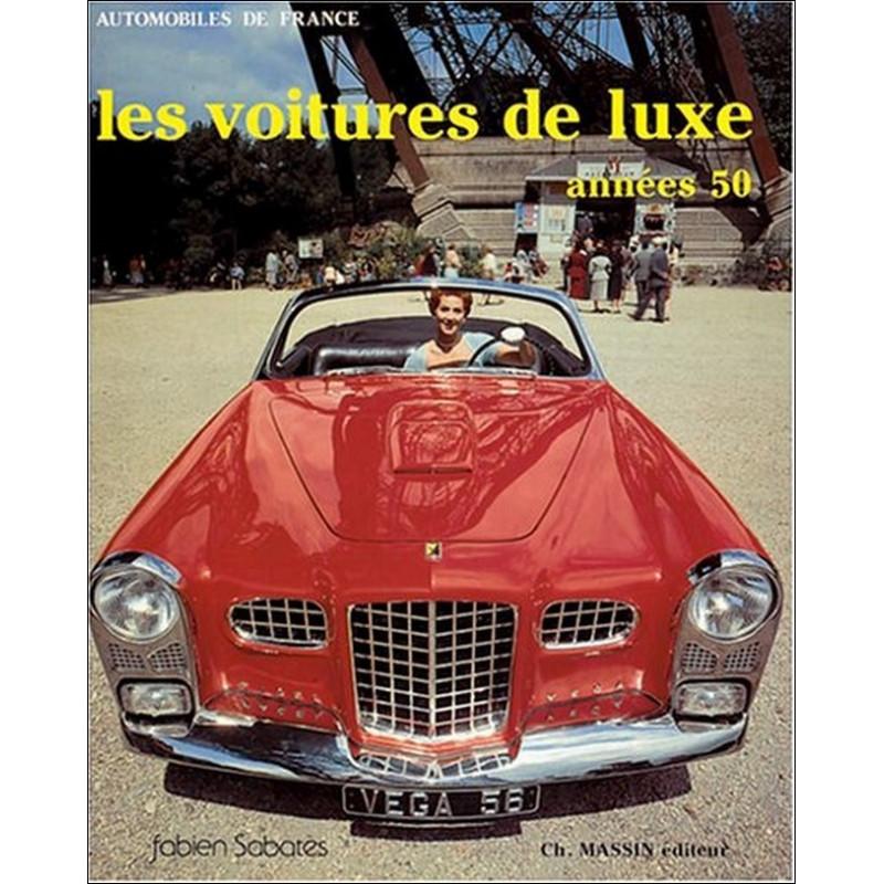LES VOITURES DE LUXE ANNEES 50 Librairie Automobile SPE 978270720118