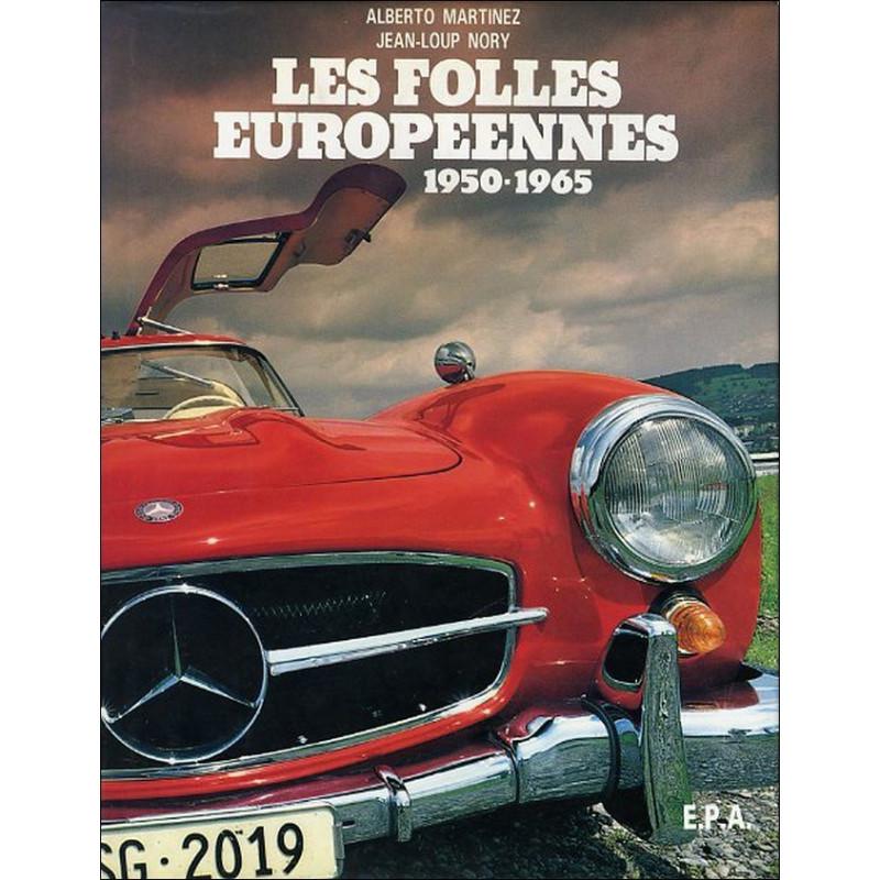 LES FOLLES EUROPÉENNES 1950-1965 / epa Librairie Automobile SPE 9782851201683